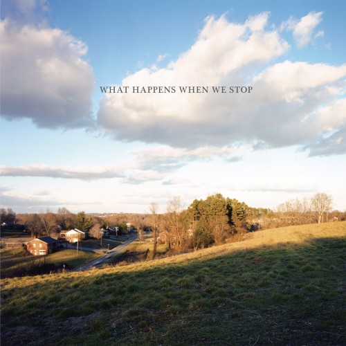 Andrew Weathers Ensemble - What Happens When We Stop Cover album cover