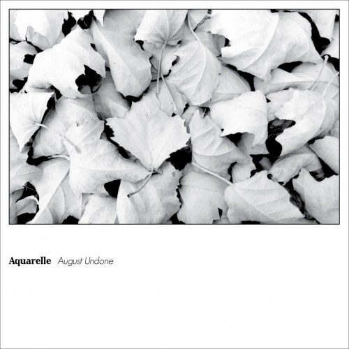 aquarelle - august undone album cover