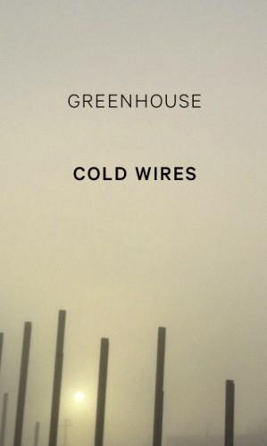 greenhouse - cold wires album cover
