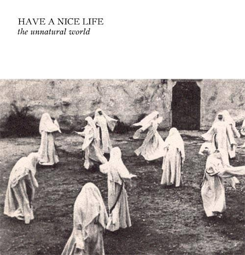 have a nice life - the unnatural world album cover