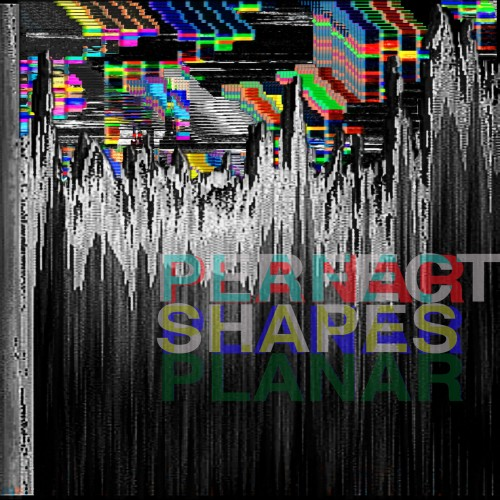 perfect shapes - planar album cover