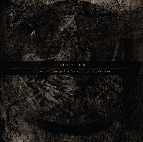 isolator - Culture and Principal of Anti-Human Exaltation album cover